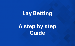 Understanding Lay Betting