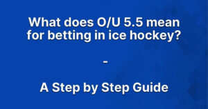 What does O/U 5.5 mean for betting in ice hockey?